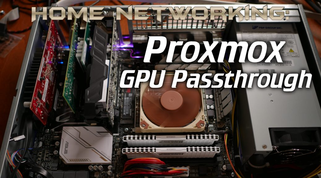 Building a 2U AMD Ryzen server (Proxmox GPU Passthrough